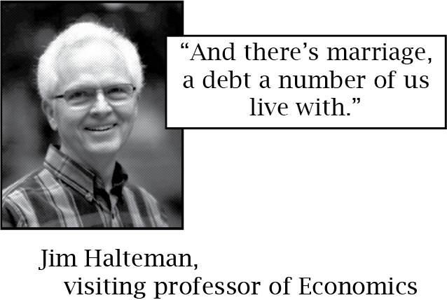 """Headshot of Professor Jim Halteman and a quote reading """"And there's marriage, a debt a number of us live with."""""""