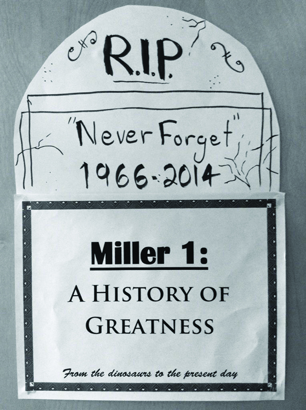 """Paper tombstone for Miller 1 reading: """"RIP, Never Forget 1966-2014 Miller 1: A History of Greatness"""""""