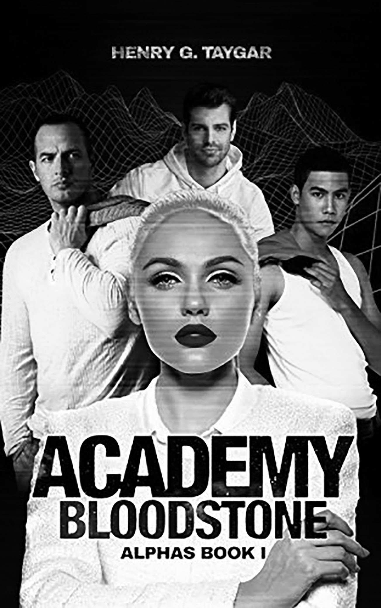 """The black and white cover of Ryan Haggerty's first book, """"Academy Bloodstone: Alphas Book 1."""" The cover features a woman in front of three men, and Ryan's pseudonym, """"Henry G. Taygar,"""" is at the top of the cover."""