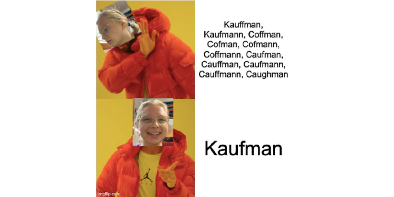 Drake meme illustrating the many ways Mariah Kaufman has had her last name mispelled